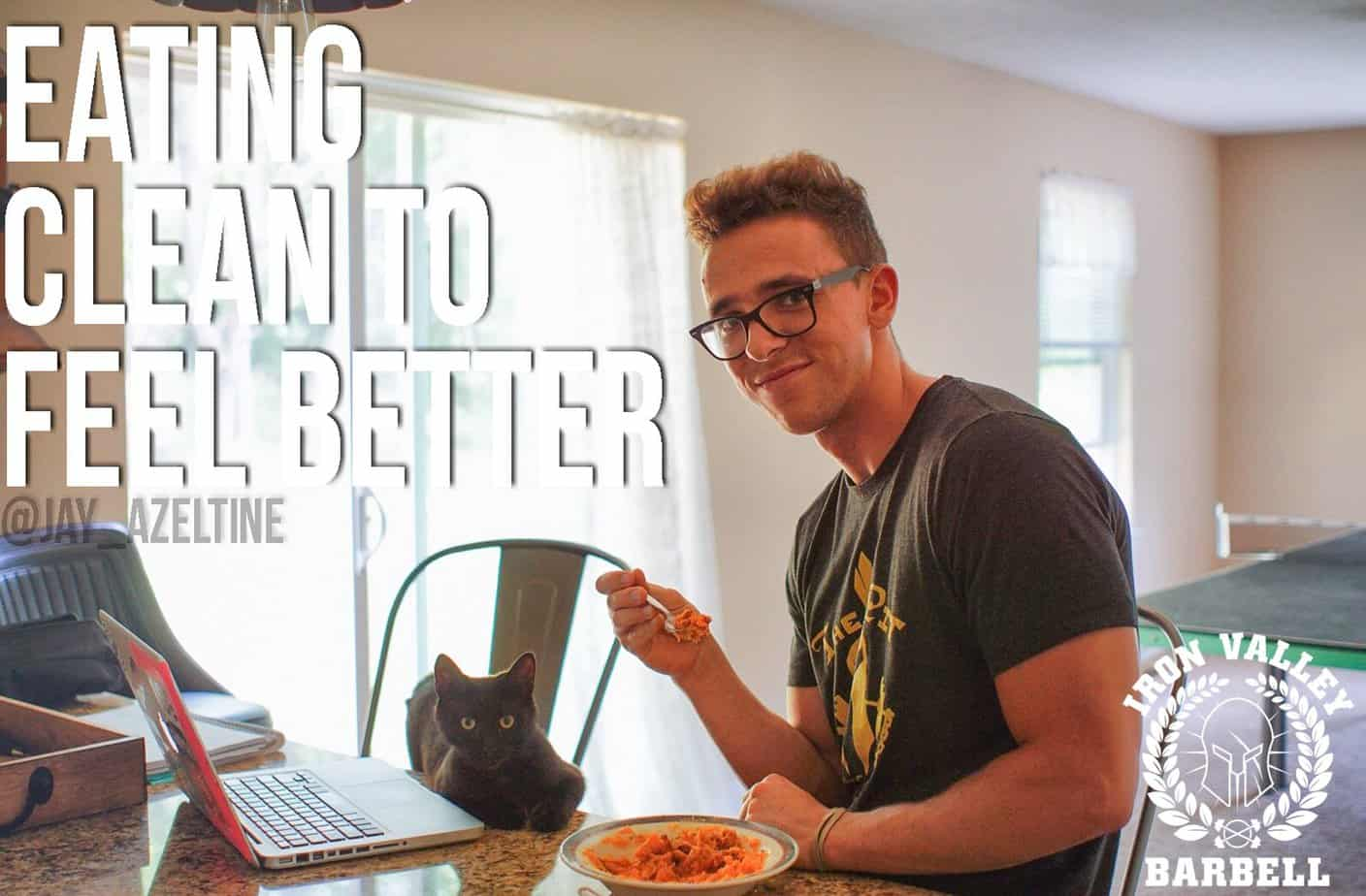 Eating Clean To Feel Better – Jay Azeltine