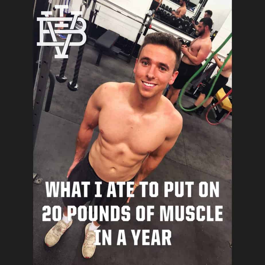 What I Ate To Gain 20 Pounds Of Muscle In A Year