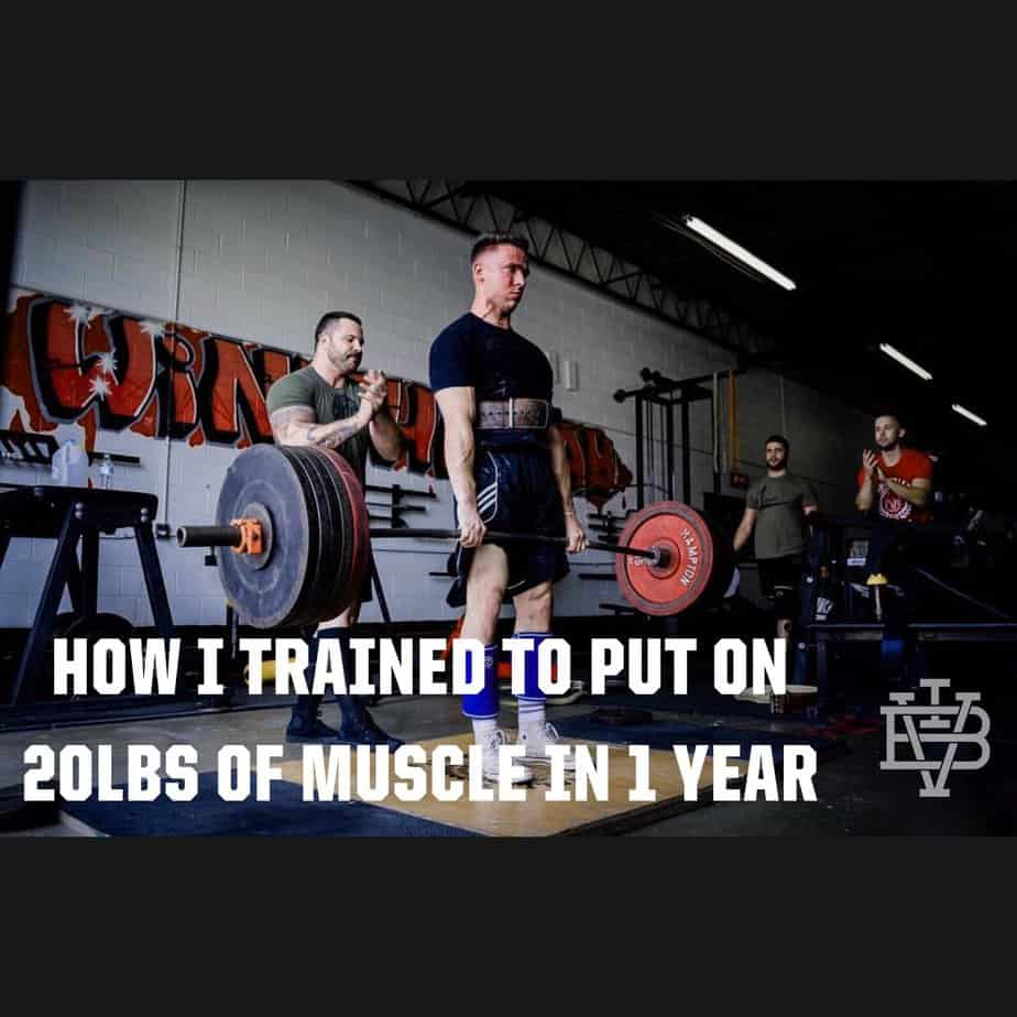 How I Trained To Put On 20 lbs. Of Muscle In 1 Year
